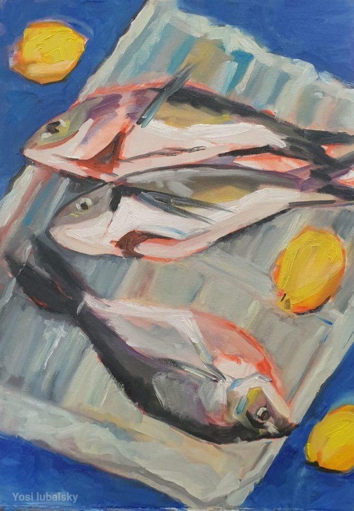 """דגים טריים מהשוק, שמן על בד 50/70 ס""""מ (ציור: יוסי לובלסקי)"""